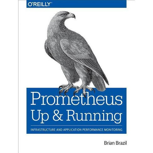 Prometheus: Up & Running - by  Brian Brazil (Paperback) - image 1 of 1
