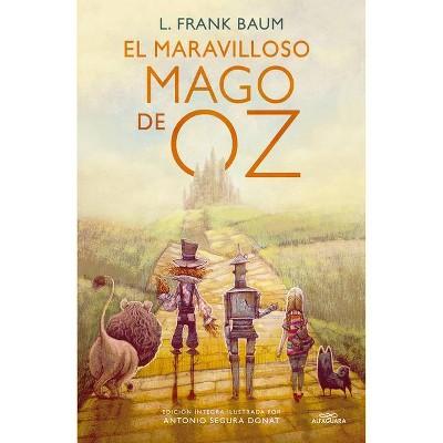 El Maravilloso Mago de Oz / The Wonderful Wizard of Oz - (Colección Alfaguara Clásicos) by  L Frank Baum (Hardcover)