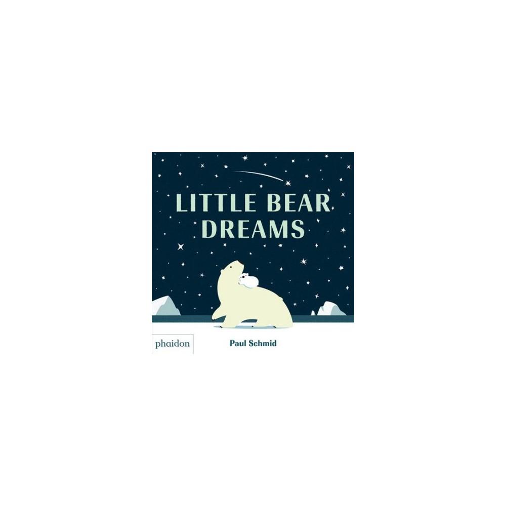 Little Bear Dreams - by Paul Schmid (Hardcover)