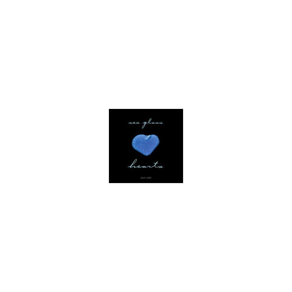 Sea Glass Hearts (Hardcover) (Josie Iselin)