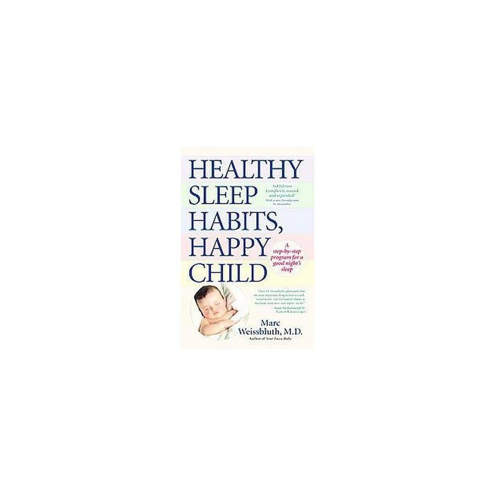 Healthy Sleep Habits, Happy Child : A Step-By-Step Program For a Good Night's Sleep (Hardcover) (Marc