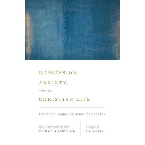 Depression, Anxiety, and the Christian Life - (Paperback) - image 1 of 1