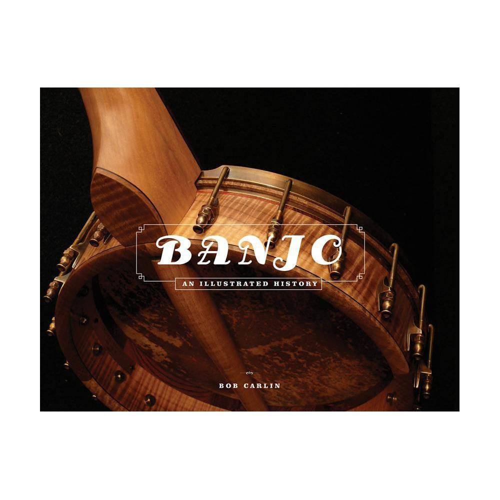 Banjo By Bob Carlin Hardcover