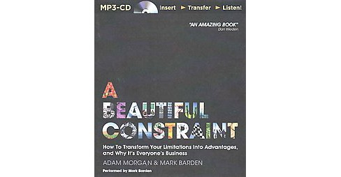 Beautiful Constraint : How to Transform Your Limitations into Advantages, and Why It's Everyone's - image 1 of 1