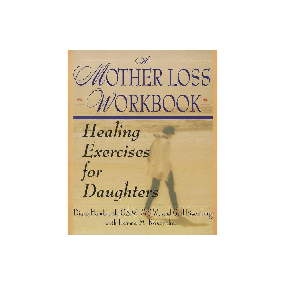 A Mother Loss Workbook By Diane Hambrook Paperback
