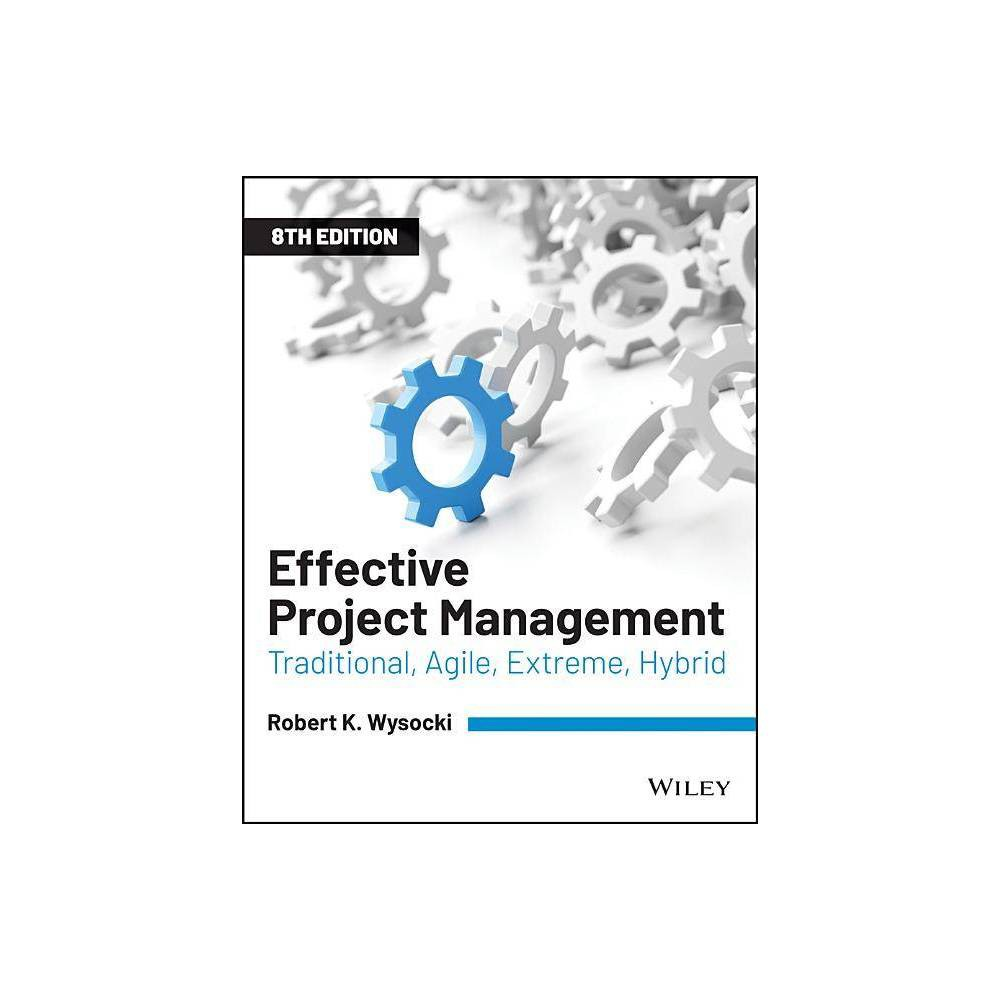 Effective Project Management 8th Edition By Robert K Wysocki Paperback