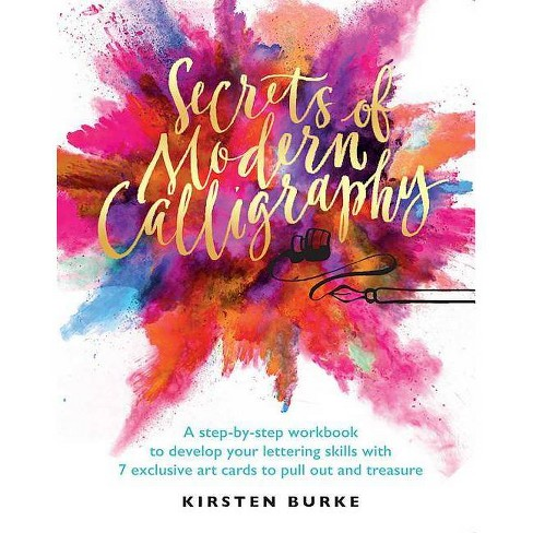 Secrets of Modern Calligraphy - by  Kirsten Burke (Paperback) - image 1 of 1