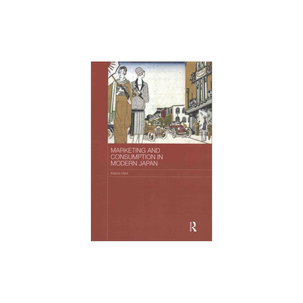 Marketing and Consumption in Modern Japan (Reprint) (Paperback) (Kazuo Usui)