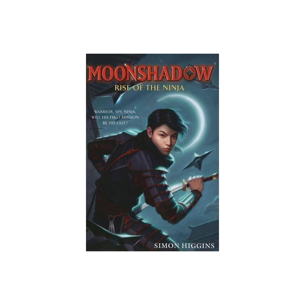 Rise Of The Ninja Moonshadow By Simon Higgins Paperback
