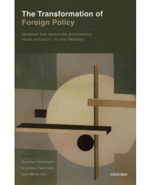 Transformation of Foreign Policy : Drawing and Managing Boundaries from Antiquity to the Present - image 1 of 1