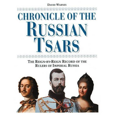 Chronicle of the Russian Tsars - (Chronicles) by  David Warnes (Hardcover) - image 1 of 1