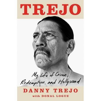 Trejo - by Danny Trejo & Donal Logue (Hardcover)