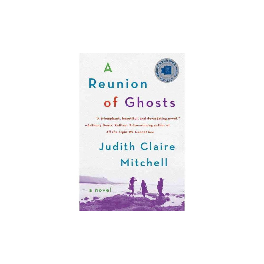 Reunion of Ghosts (Reprint) (Paperback) (Judith Claire Mitchell)