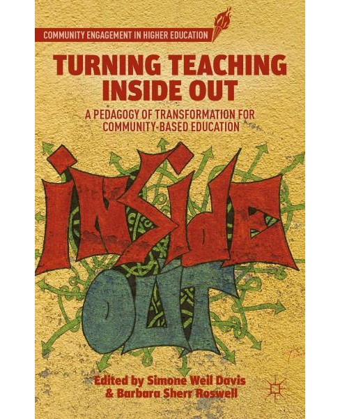 Turning Teaching Inside Out : A Pedagogy of Transformation for Community-Based Education (Reprint) - image 1 of 1