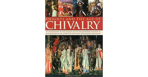 Knights and the Age of Chivalry : An Exploration of the Golden Age of Knighthood and How It Was - image 1 of 1