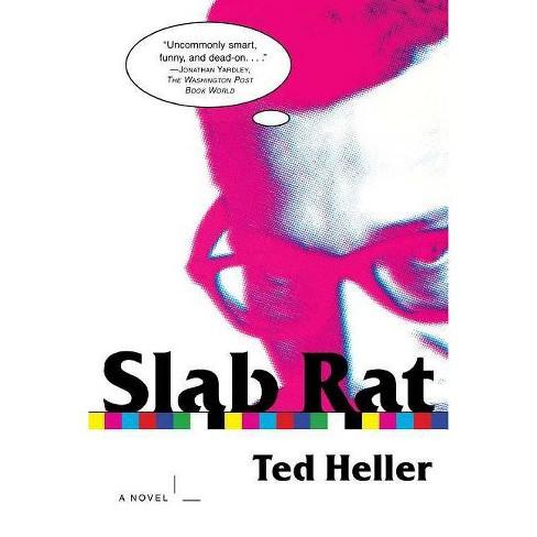 Slab Rat - by  Ted Heller (Paperback) - image 1 of 1