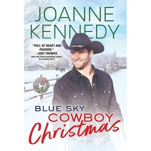 Blue Sky Cowboy Christmas - (Blue Sky Cowboys) by  Joanne Kennedy (Paperback) - image 1 of 1