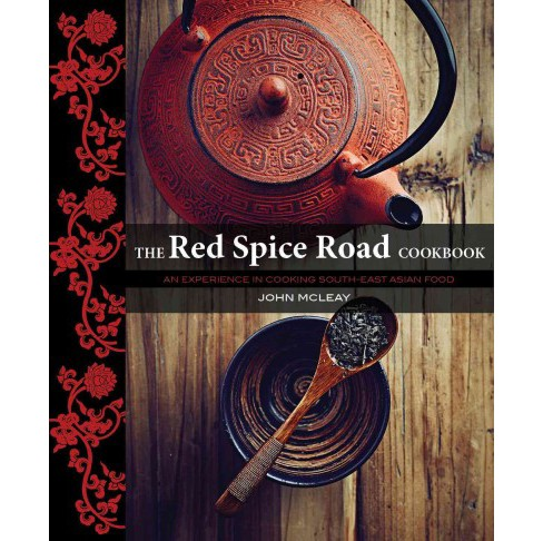 Red Spice Road : An Exerience in Cooking South-east Asian Food (Paperback) (John Mcleay) - image 1 of 1
