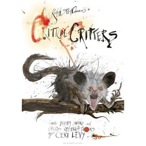 Critical Critters By Ralph Steadman Ceri Levy Hardcover Target