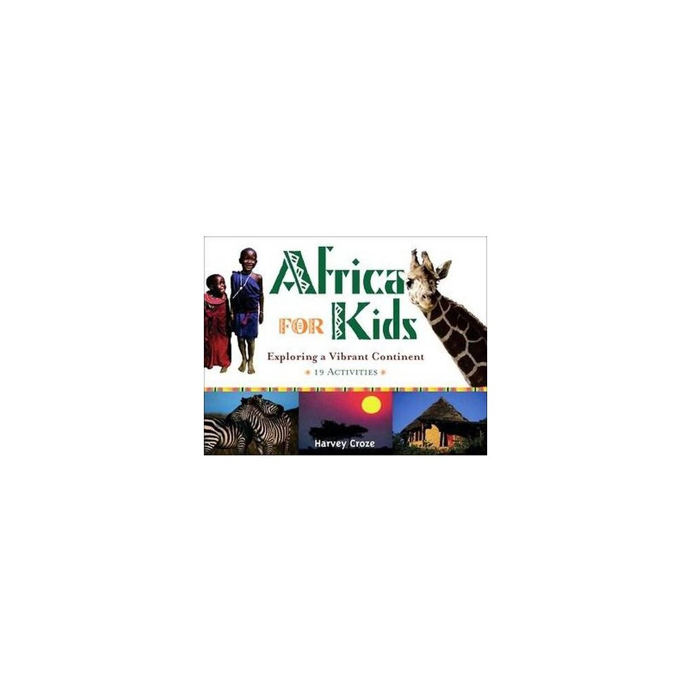 Africa for Kids : Exploring a Vibrant Continent: 19 Activities (Paperback) (Harvey Croze)