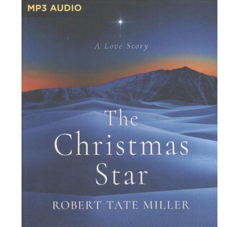 Christmas Star : A Love Story (MP3-CD) (Robert Tate Miller) - image 1 of 1