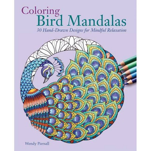 Coloring Bird Mandalas - by  Wendy Piersall (Paperback) - image 1 of 1