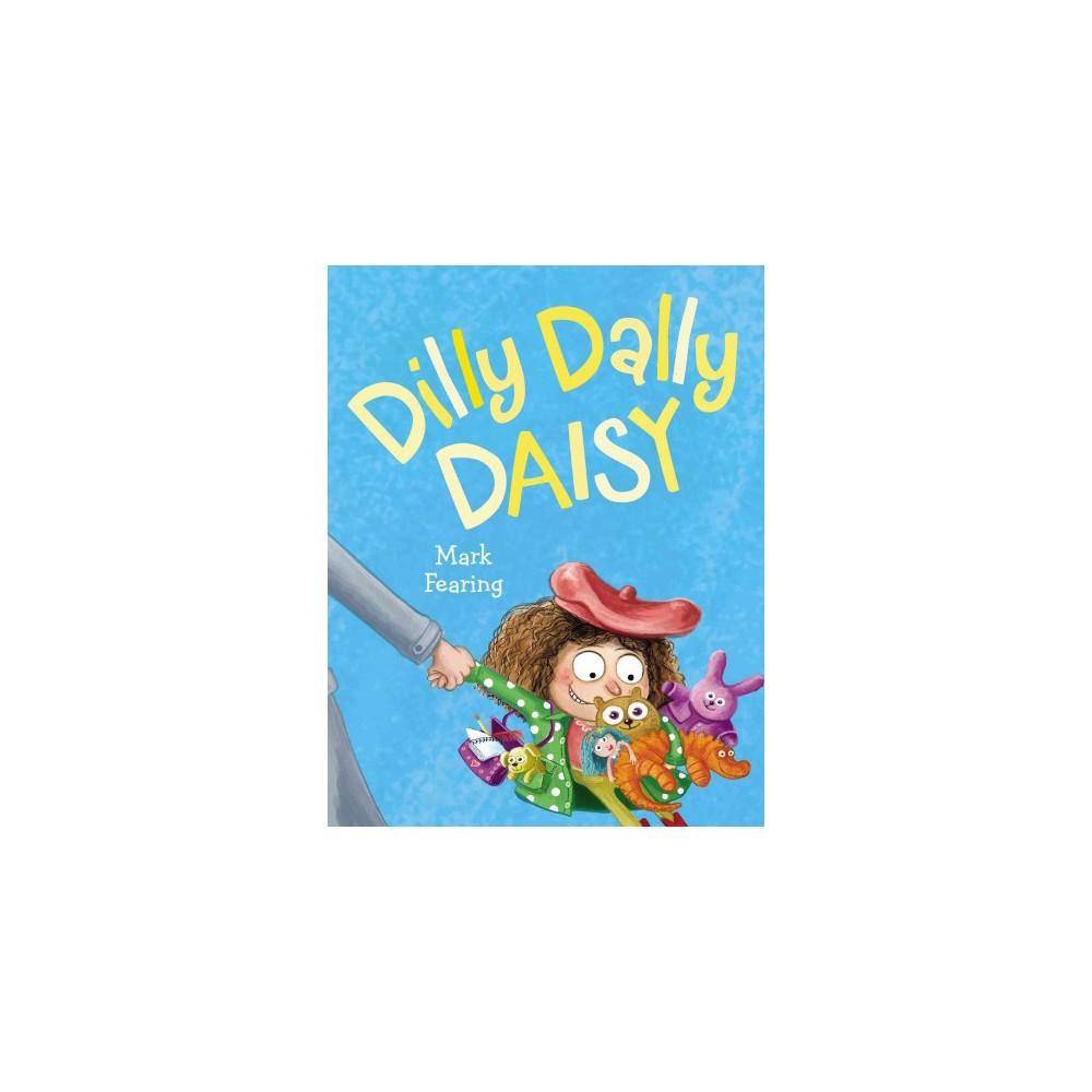 Dilly Dally Daisy (Hardcover)