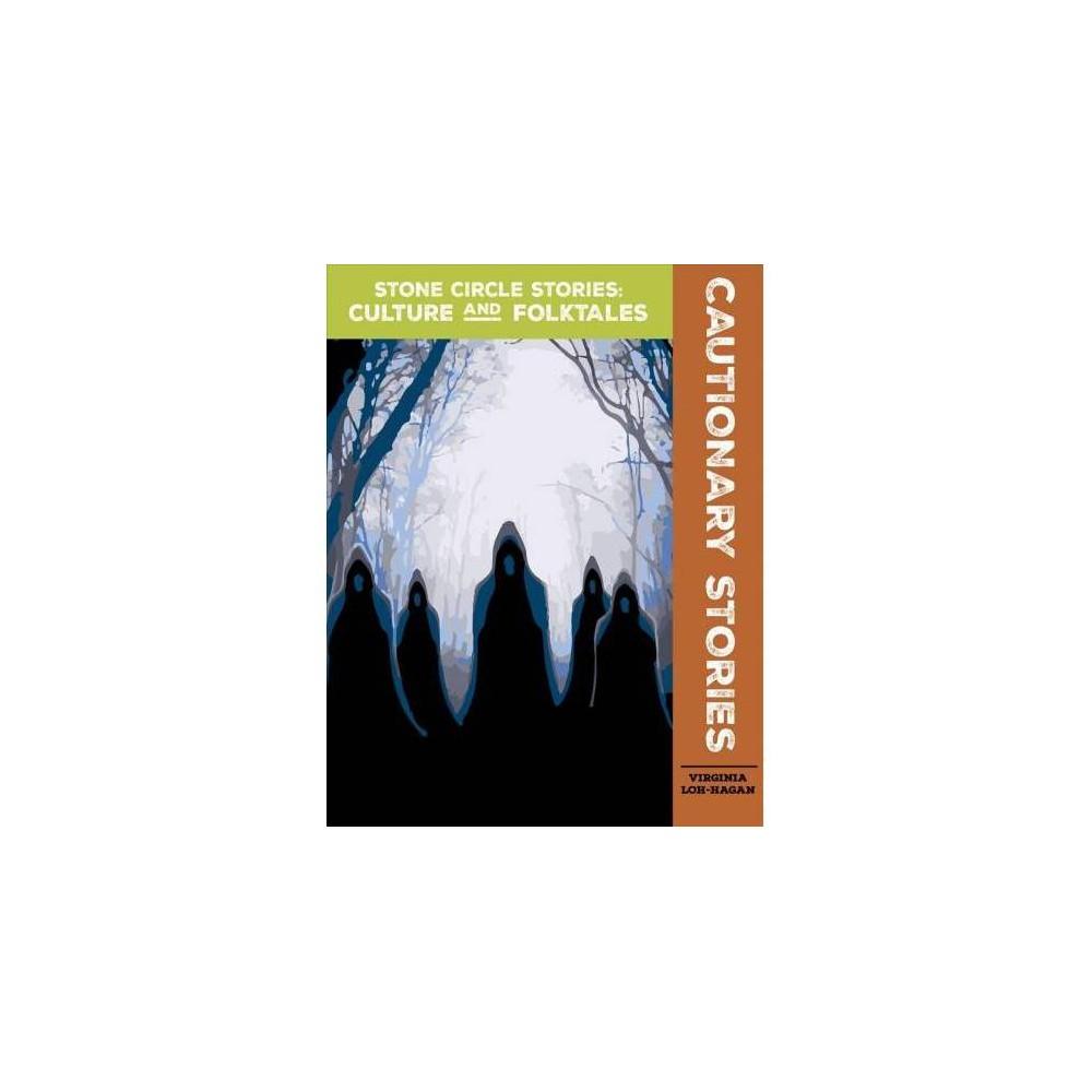 Cautionary Stories - by Virginia Loh-Hagan (Paperback)
