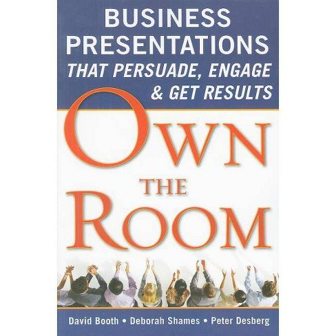 Own the Room: Business Presentations That Persuade, Engage, and Get Results - (Paperback) - image 1 of 1