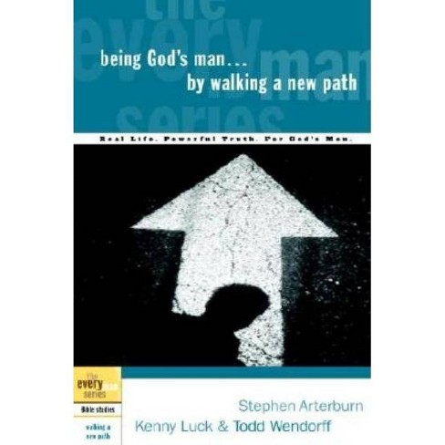 Being God's Man by Walking a New Path - (Every Man) by  Stephen Arterburn & Kenny Luck & Todd Wendorff - image 1 of 1