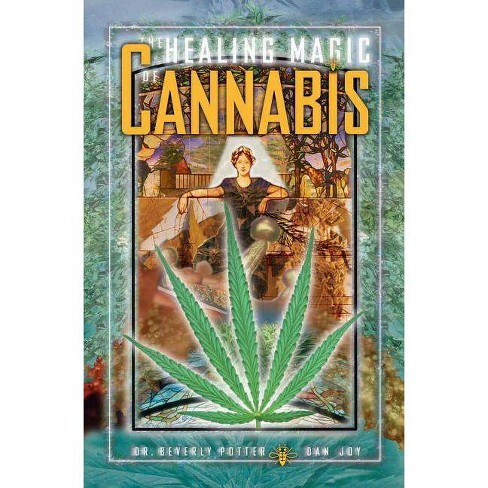 Healing Magic of Cannabis - by  Potter Orfali & Joy (Paperback) - image 1 of 1