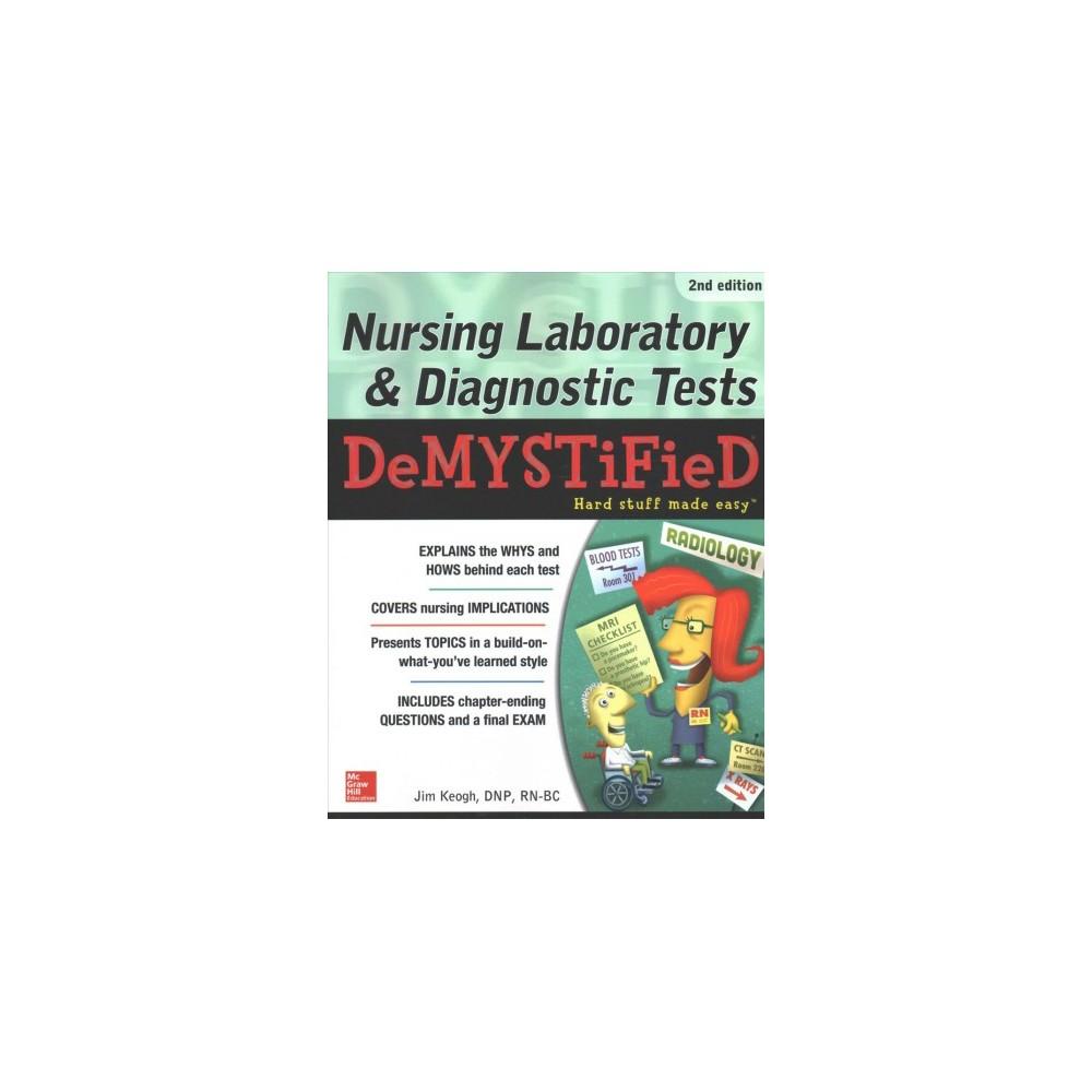 Nursing Laboratory and Diagnostic Tests Demystified (Paperback) (Jim Keogh)