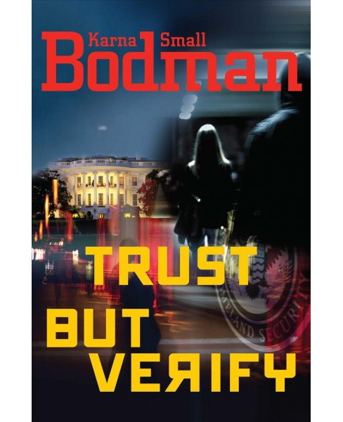 Trust But Verify -  by Karna Small Bodman (Hardcover) - image 1 of 1
