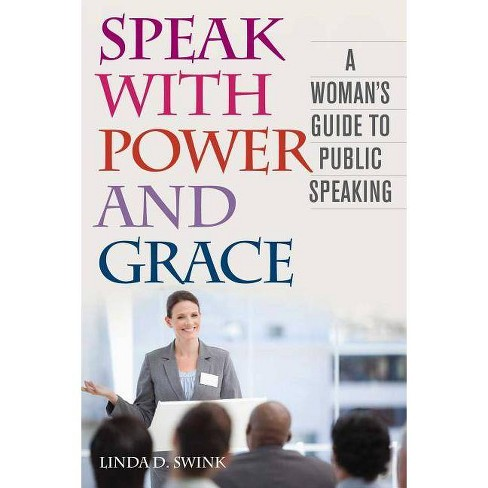 Speak with Power and Grace - by  Linda D Swink (Paperback) - image 1 of 1