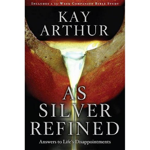 As Silver Refined - by  Kay Arthur (Paperback) - image 1 of 1