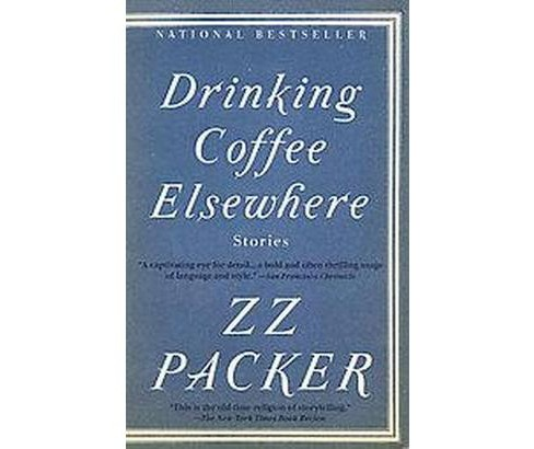 Drinking Coffee Elsewhere (Reprint) (Paperback) (Z. Z. Packer) - image 1 of 1