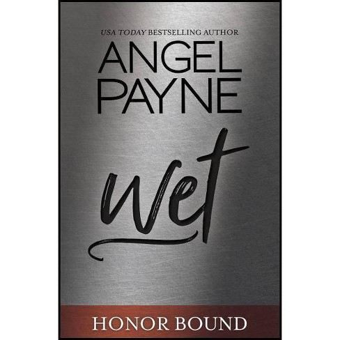 Wet - (Honor Bound) by  Angel Payne (Paperback) - image 1 of 1