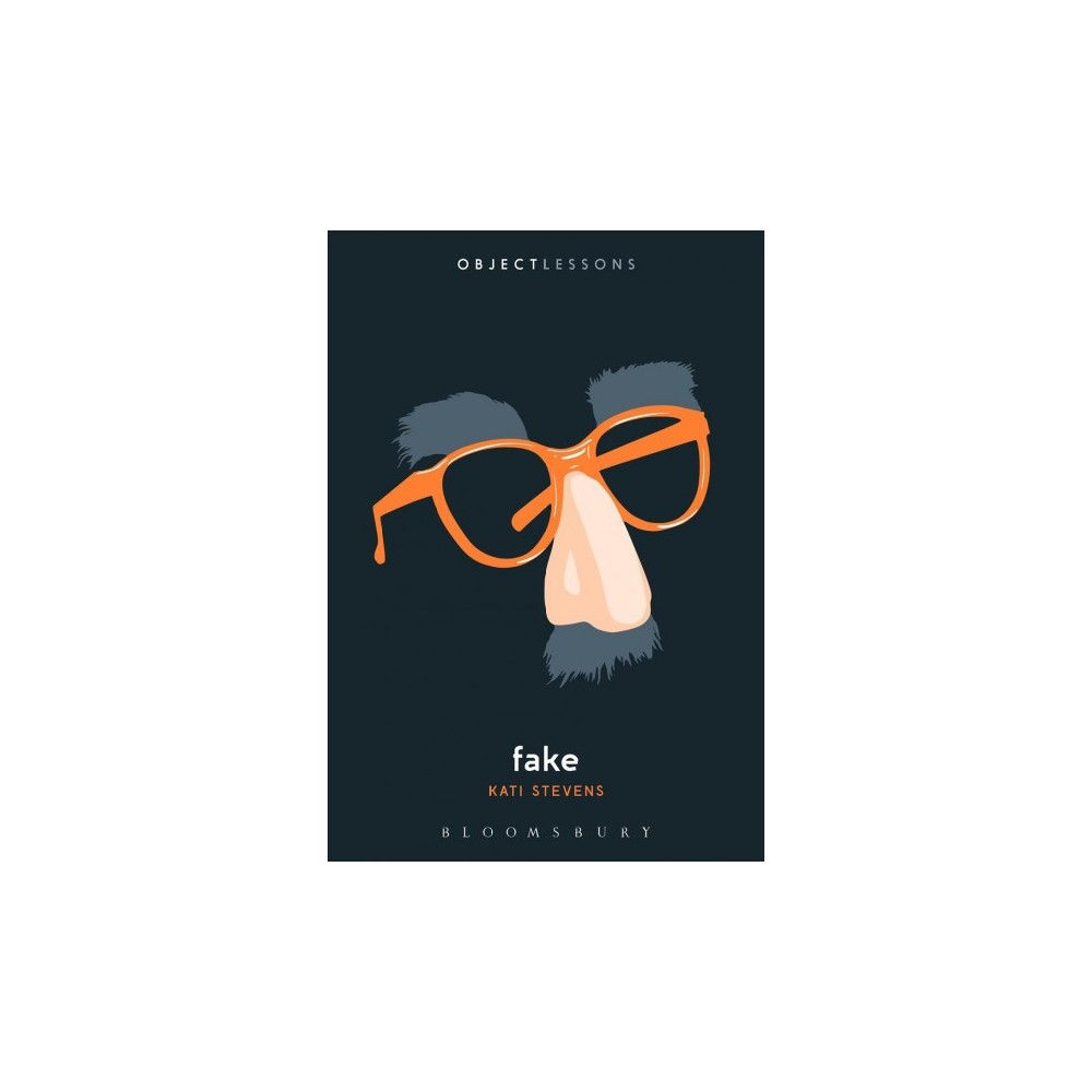 Fake - (Object Lessons) by Kati Stevens (Paperback)