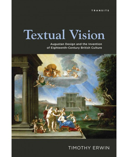 Textual Vision : Augustan Design and the Invention of Eighteenth-century British Culture (Reprint) - image 1 of 1