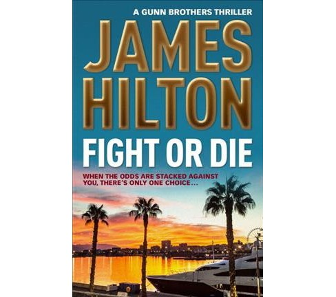 Fight or Die (Paperback) (James Hilton) - image 1 of 1
