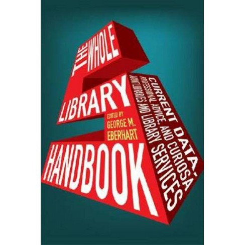 Whole Library Handbook 5 - (Whole Library Handbook: Current Data, Professional Advice, & Curios) - image 1 of 1