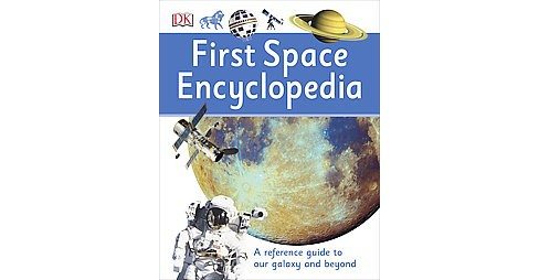 First Space Encyclopedia (Hardcover) - image 1 of 1