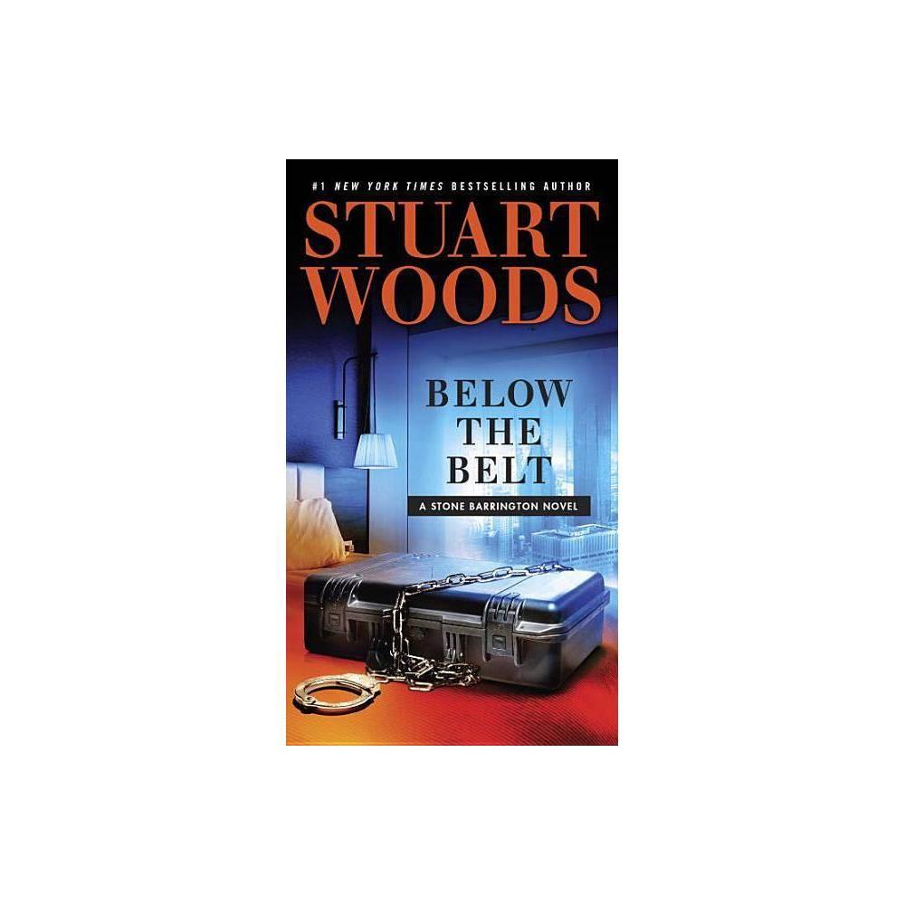 Below The Belt Stone Barrington Novel By Stuart Woods Paperback