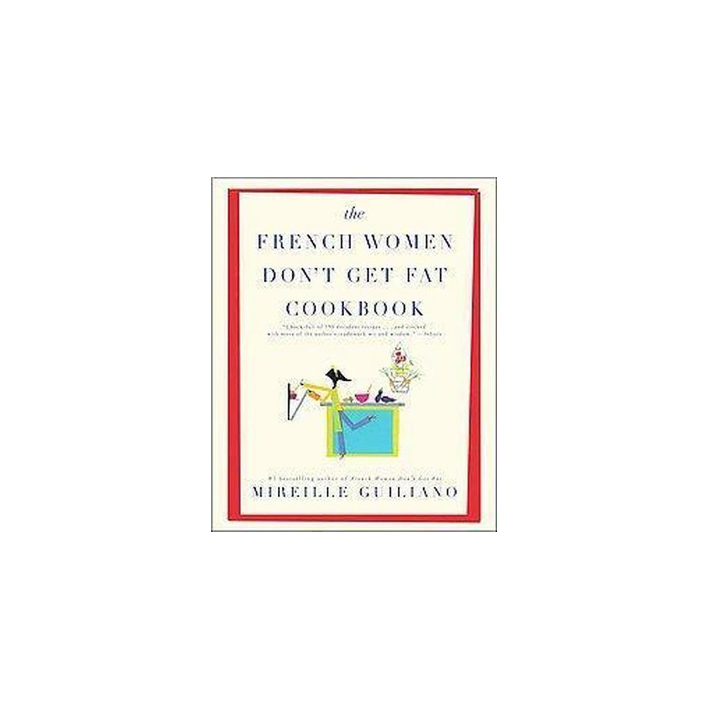 French Women Don't Get Fat Cookbook (Paperback) (Mireille Guiliano)