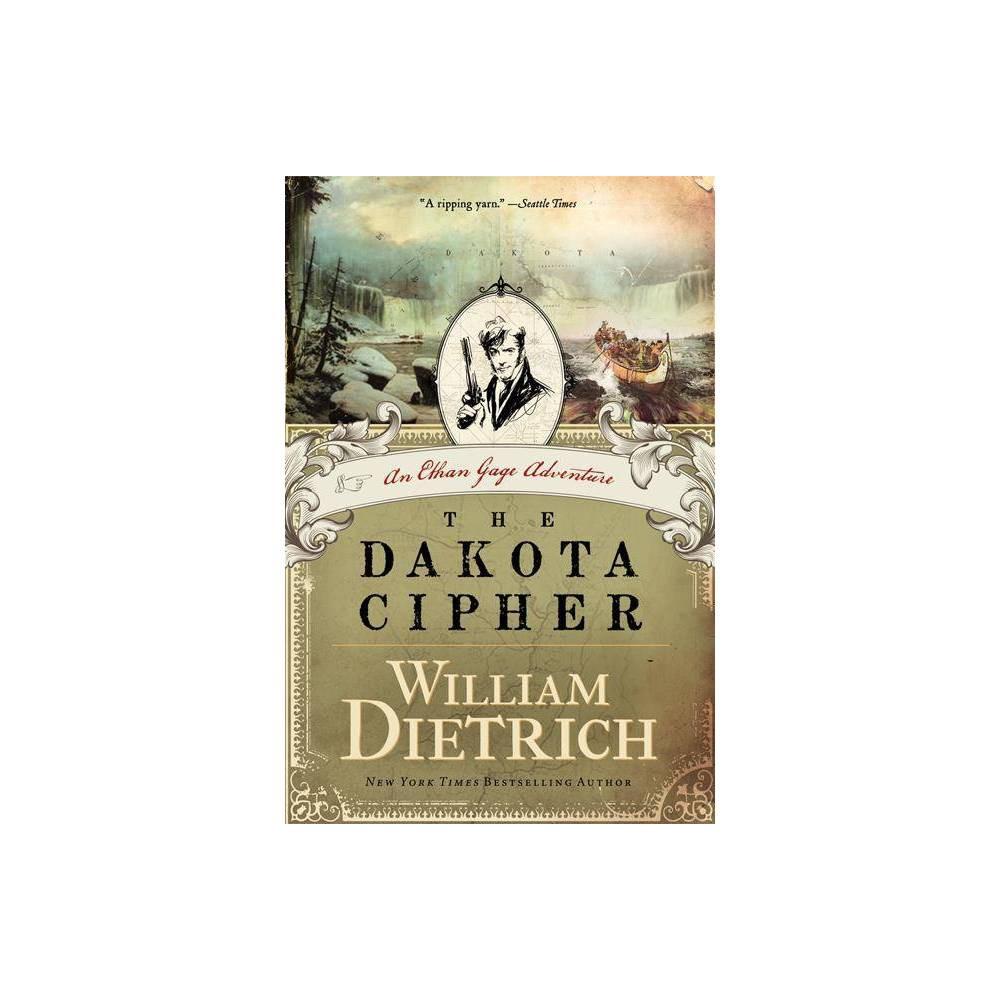 The Dakota Cipher Ethan Gage Adventures By William Dietrich Paperback