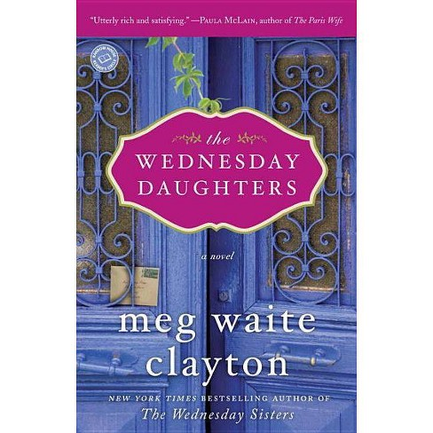 The Wednesday Daughters (Reprint) (Paperback) by Meg Waite Clayton - image 1 of 1