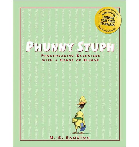 Phunny Stuph : Proofreading Exercises With a Sense of Humor (Paperback) (M. S. Samston) - image 1 of 1