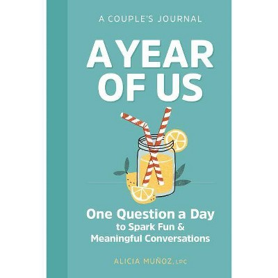 A Year of Us: A Couples Journal - by Alicia Munoz (Paperback)