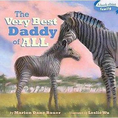 Very Best Daddy of All (Reprint)(Hardcover)(Marion Dane Bauer)