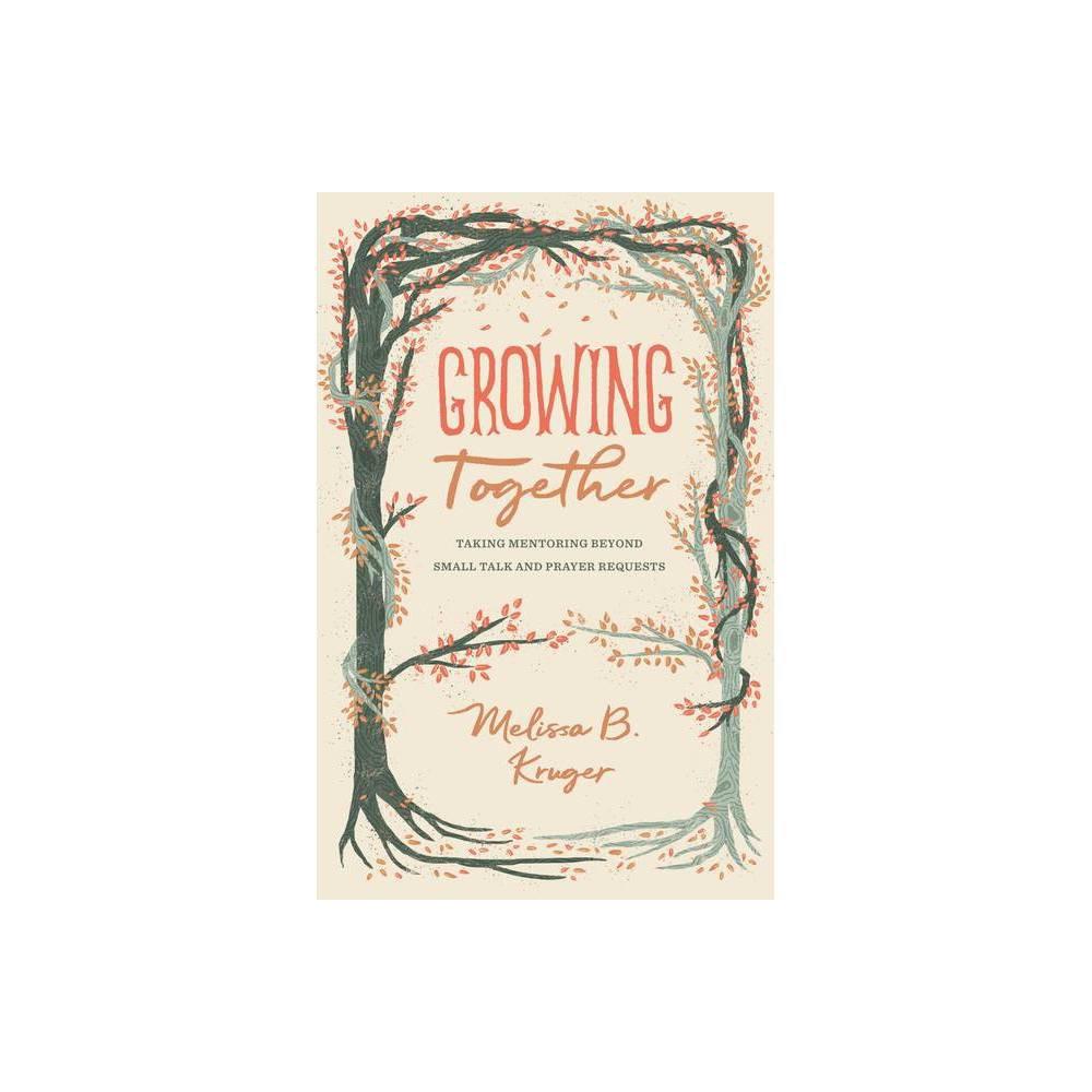 Growing Together Gospel Coalition By Melissa Kruger Paperback